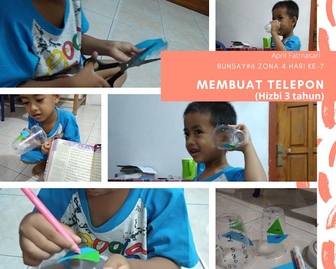 Bunsay#6 Zona 4 | Membuat Telepon (Hari ke-7)
