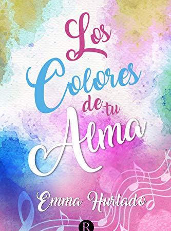 (Reseña) Los colores de tu alma - Emma Hurtado