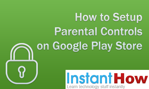 How to Setup Parental Controls on Google Play Store