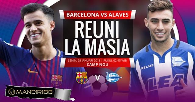Prediksi Barcelona Vs Deportivo Alaves , Senin 29 January 2018 Pukul 02.45 WIB @ SCTV