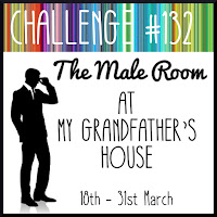 https://themaleroomchallengeblog.blogspot.com/2020/03/challenge-132-at-my-grandfathers-house.html