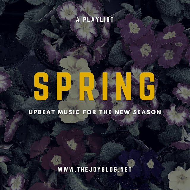 Spring Upbeat Playlist // WWW.THEJOYBLOG.NET