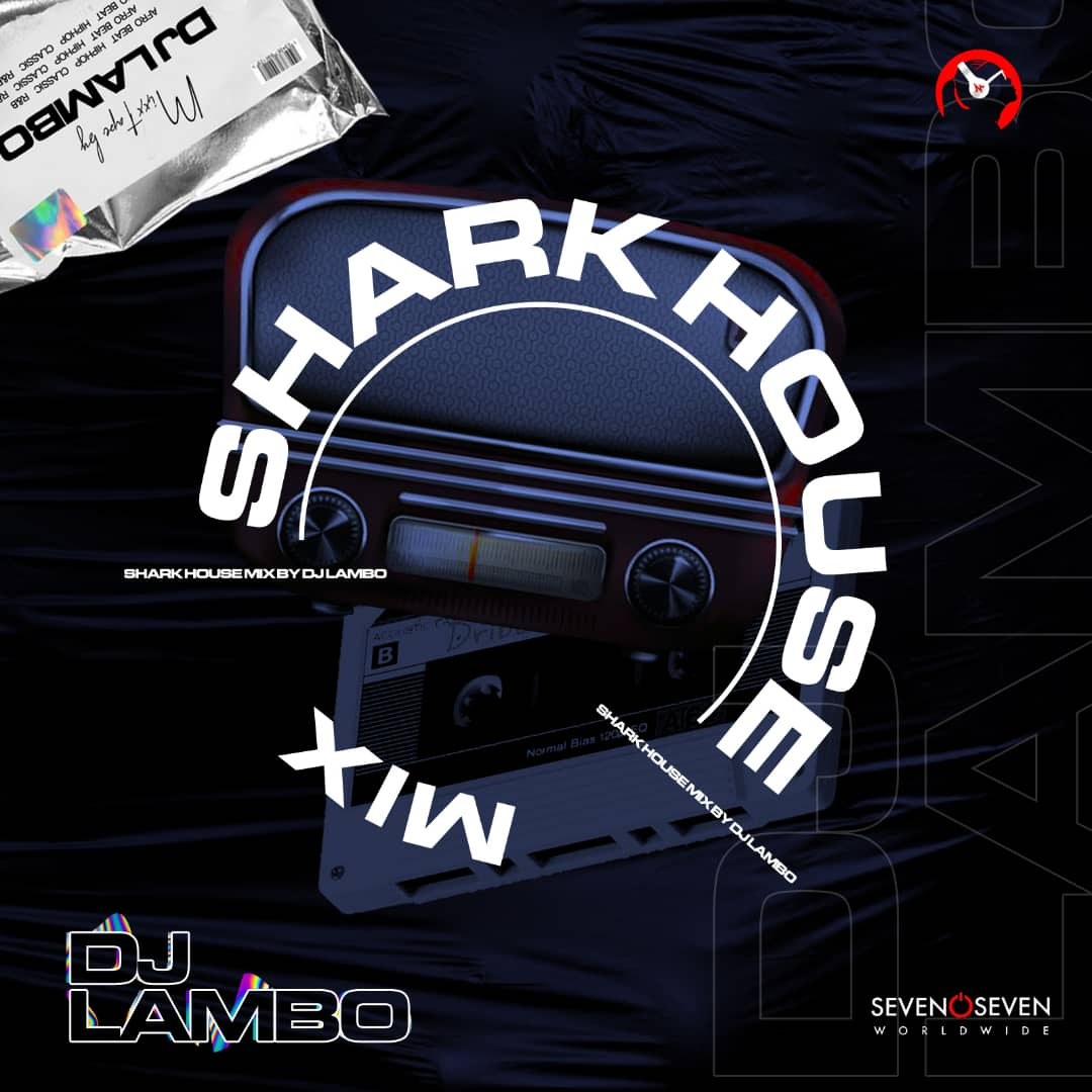 Dj Lambo - Shark House Mix #Arewapublisize