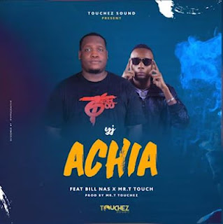 AUDIO| Yj ft BillNas & Mr. Touch ~ Achia|[official mp3 audio]