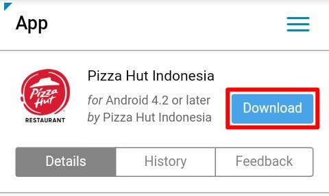 """silahkan menuju situs resmi Pizza Hut Indonesia kemudian pilih """"Android/iOS Unduh di sini"""" (sesuaikan dengan perangkat Anda) dan pilih """"Download""""."""