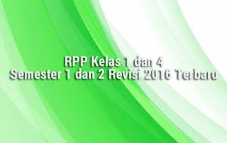 RPP Kelas 1 dan 4 Semester 1 dan 2 Revisi 2016 Terbaru