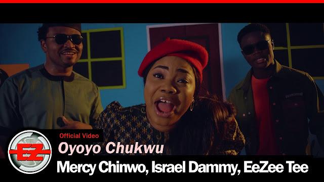 Audio + Video: Mercy Chinwo, Israel Dammy & EeZee Tee – Oyoyo Chukwu