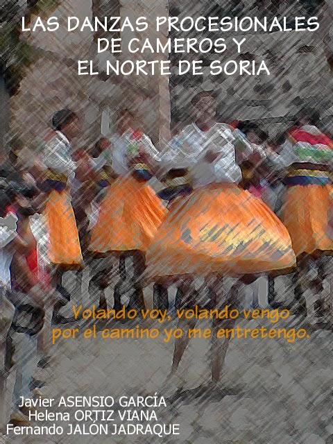 """ASENSIO GARCÍA, Javier, Helena ORTIZ VIANA y Fernando JALÓN JADRAQUE. """"Las danzas procesionales de Cameros y el norte de Soria""""."""