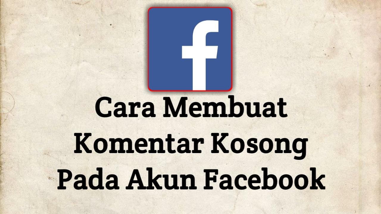 Cara membuat postingan kosong pada fb facebook