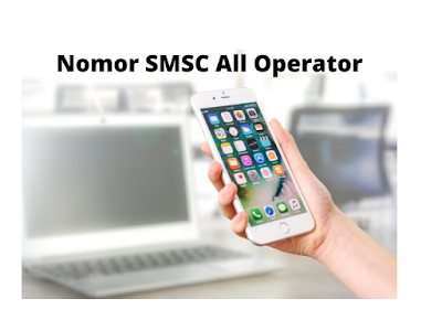 Nomor SMSC All Operator 2021