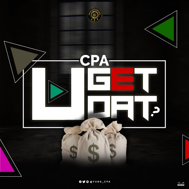 MUSIC: CPA - U Get Dat @yung_cpa