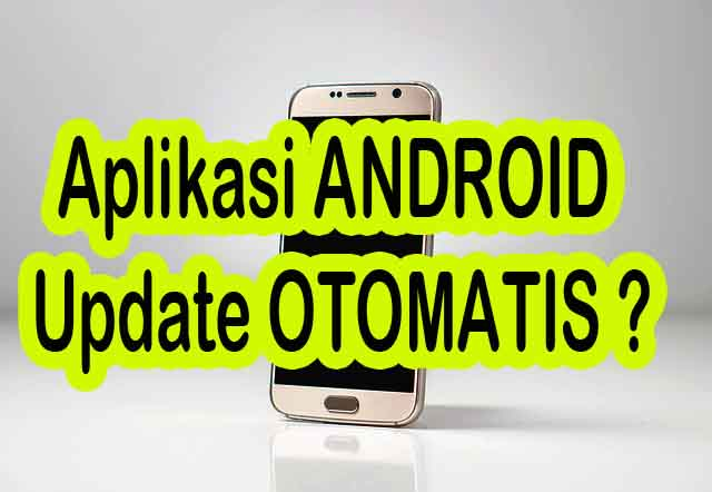 Cara Mudah Menghentikan Update Aplikasi Otomatis di Android Ketika Tersambung Wifi