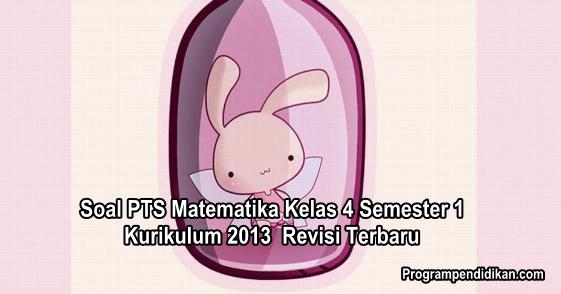 Soal Pts Matematika Kelas 4 Semester 1 K13 Revisi 2020 2021 Programpendidikan Com