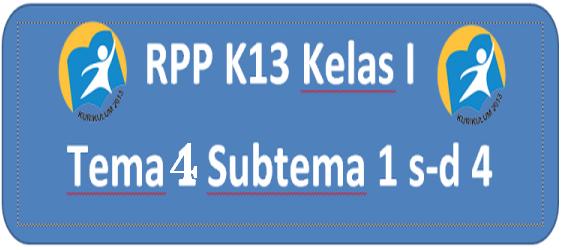 RPP Kelas 1 Tema 4 SD/MI K13 Revisi Terkini