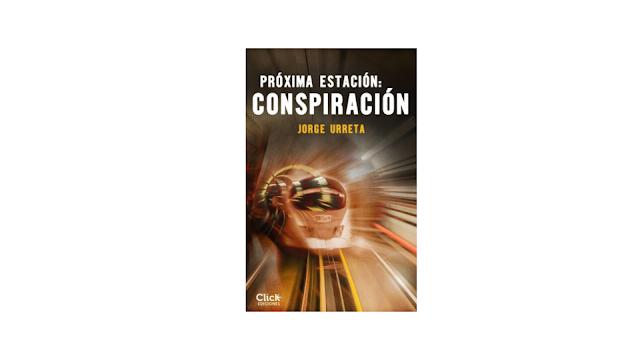 libro recomendado Día del Libro Sant Jordi Próxima estación conspiración Jorge Urreta