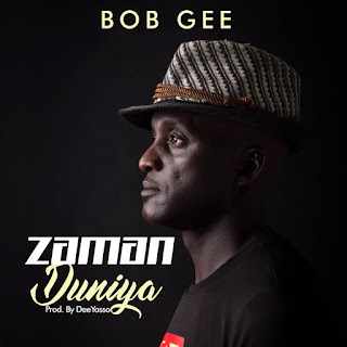 DOWNLOAD MUSIC MP3: Zaman Duniya - Bob Gee