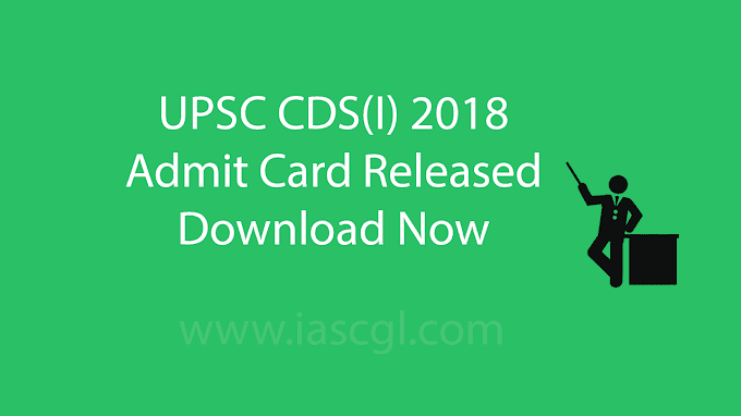 UPSC CDS(I) 2018  UPSC Released Admit Card of Combined Defence Service(I)