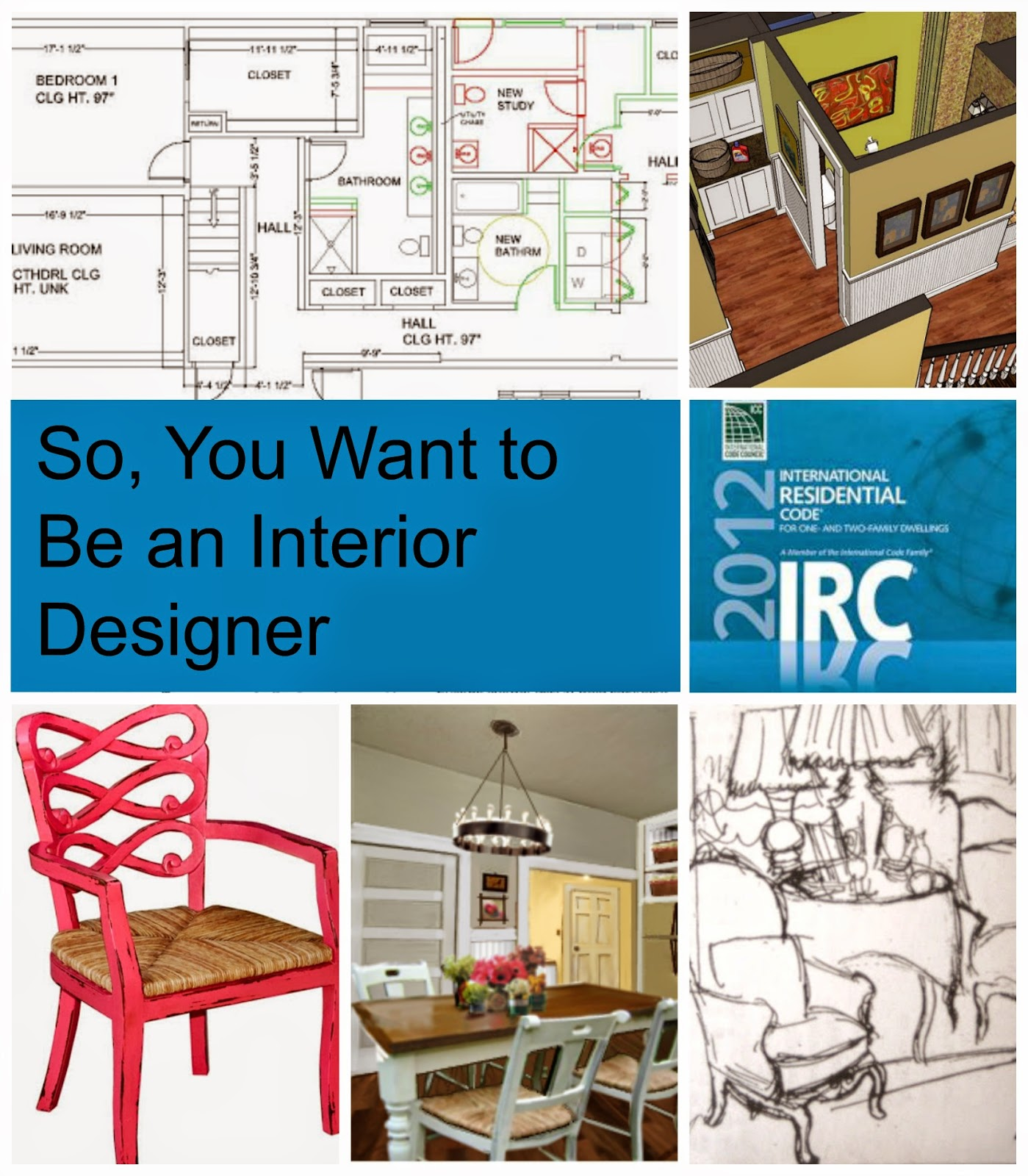 House Revivals So You Want To Be An Interior Designer!
