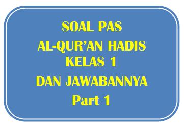 100+ Soal PAS Al-Qur'an Hadis Kelas 1 dan Jawabannya I Part 1