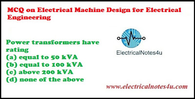 MCQ on Electrical Machine Design for Electrical Engineering