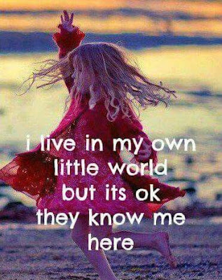 My Own Little World Quotes
