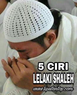 Ini Dia 5 Ciri Lelaki Shaleh, Jangan Ditolak Jika Ia Datang Melamarmu