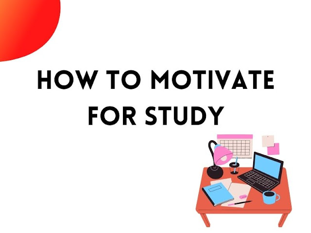 How to Motivate for Study