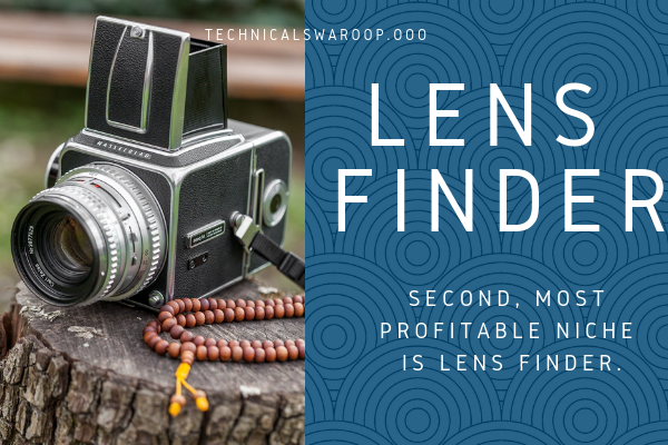 Second, most profitable niche is Lens Finder.