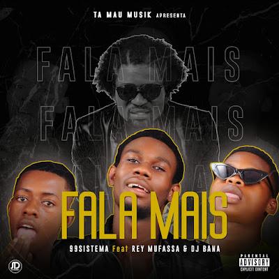 99 Sistema - Fala Mais (Feat Rey Mufasa & DJ Bana)
