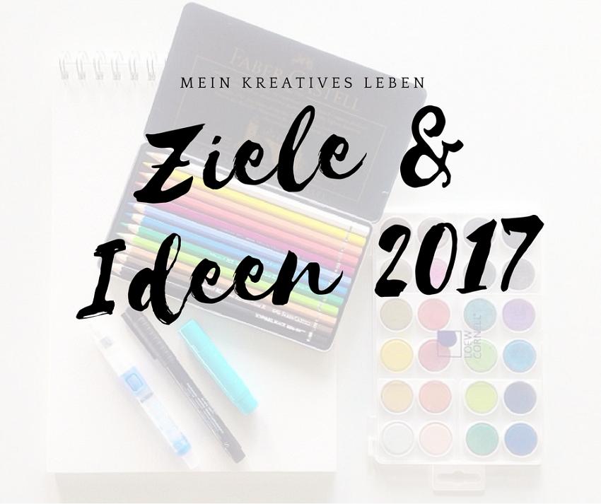 Kreative Ziele und Ideen 2017 | Janna Werner