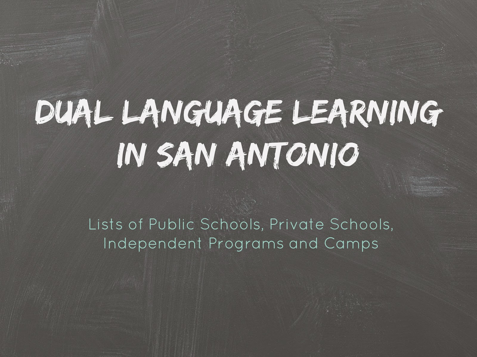 Dual Language Learning in San Antonio, a list of public, private and independent programs.