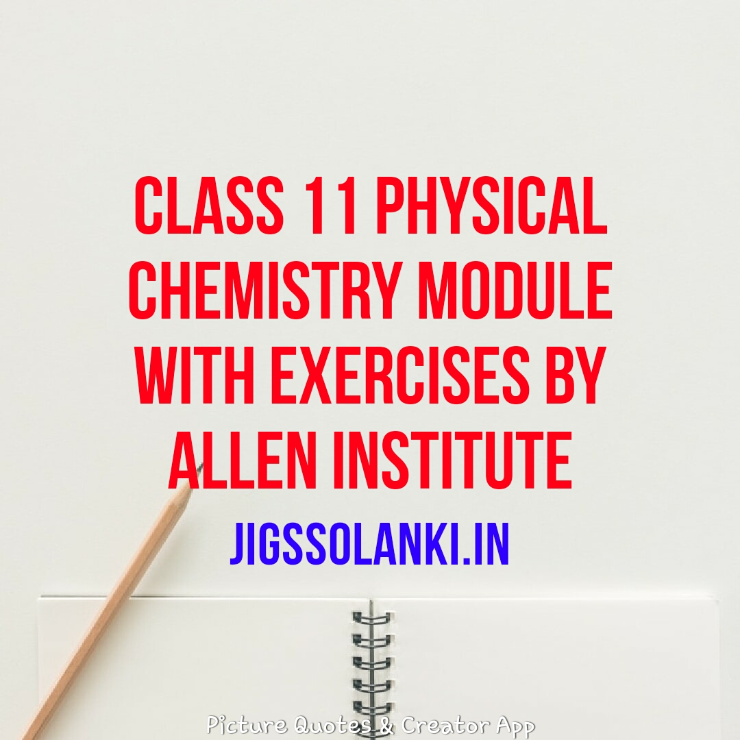 CLASS 11 PHYSICAL CHEMISTRY MODULE WITH EXERCISES BY ALLEN