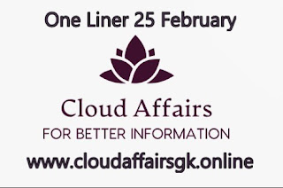 Cloud Affairs-One Liner Current Affairs 25 february