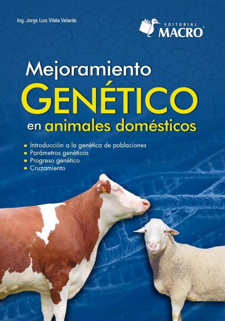 Mejoramiento genético en animales domésticos – Jorge Luis Vilela Velarde