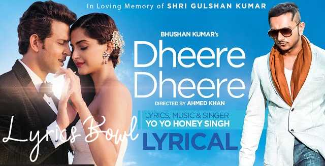 Dheere Dheere Lyrics - Yo Yo Honey Singh | LyricsBowl