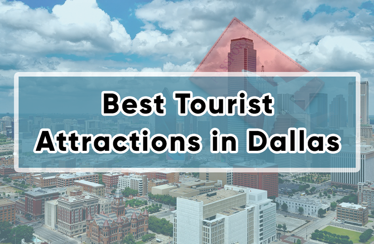 The Best Tourist Attractions in Dallas