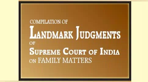 COMPILATION OF  LANDMARK JUDGMENTS  OF SUPREME COURT OF INDIA ON FAMILY MATTERS