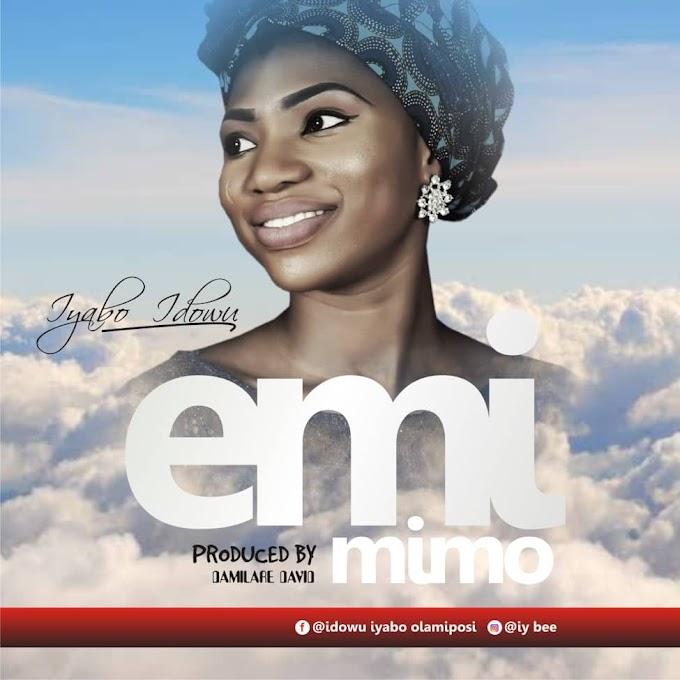 Gospel Music: Emi Mimo - Iyabo Idowu