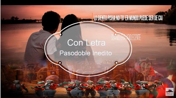 """💘💘Pasodoble """"Cuando era Adolescente""""💘💘No cantado en el Falla. """"Lo siento pisha  (2013) con LETRA"""