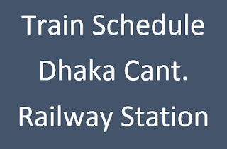 Dhaka Cant. station Train Schedule