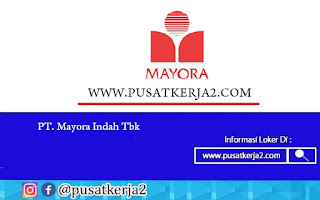 Lowongan Kerja SMA SMK D3 S1 PT Mayora Indah September 2020
