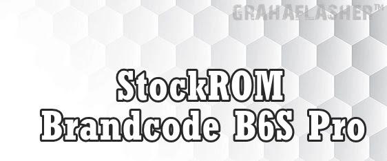 Firmware Brandcode B6S Pro MT6580 Flashtool