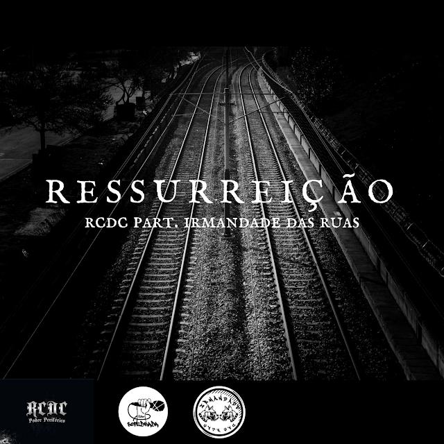 """RCDC RESSURGE COM O GRUPO IRMANDADE DAS RUAS NA MÚSICA """"RESSURREIÇÃO"""""""