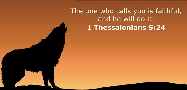 The one who calls you is faithful, and he will do it.
