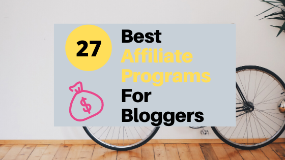 27 Best Affiliate Programs Of 2020 For The Bloggers