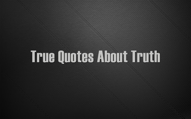 True Quotes About Truth