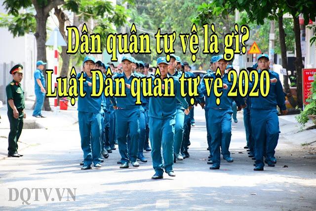Dân quân tự vệ là gì ? Luật Dân quân tự vệ có hiệu lực năm 2020