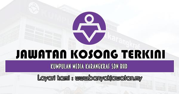 Jawatan Kosong 2020 di Kumpulan Media Karangkraf Sdn Bhd