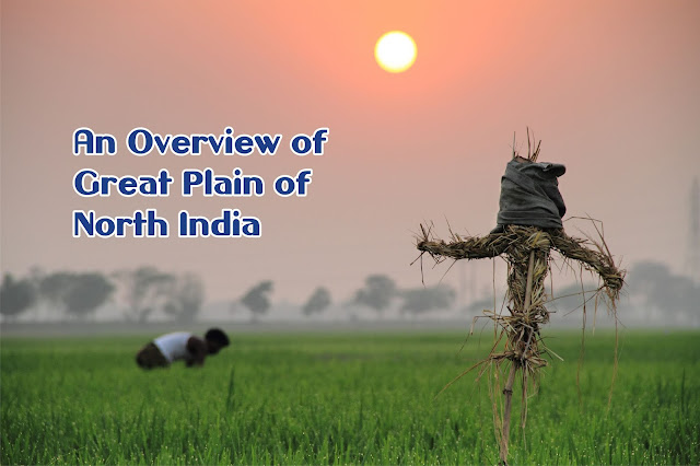 An Overview of Great Plain of North India
