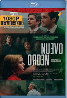 Nuevo Orden (2020) [1080p BRrip] [Latino] [LaPipiotaHD]